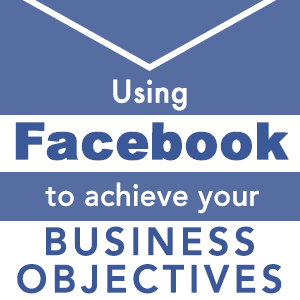 Facebook, Facebook Business, Objectives
