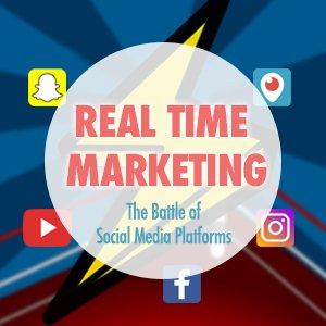 Real Time Marketing – The Battle of Social Media Platforms