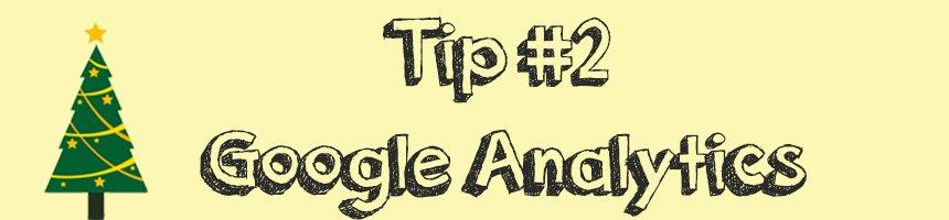 Tip #2 Google Analytics