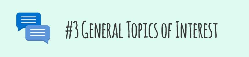 #3 General Topics of Interest