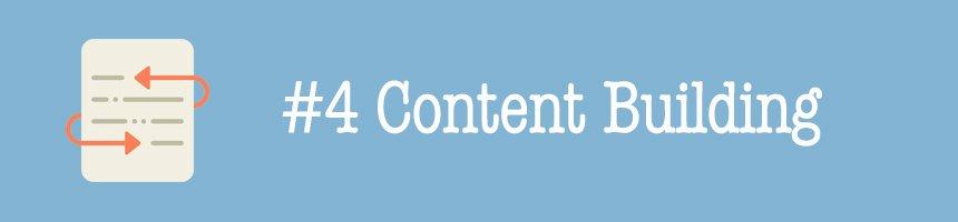 #4 Content Building